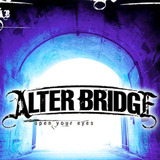Cd Lacrado Single Alter Bridge Open Your Eyes