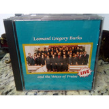 Cd Leonard Gregory Burks And The Voices Of Praise Live Raro