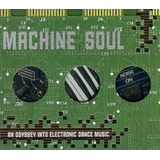Cd Machine Soul   An Odyssey Into Electronic Dance Music
