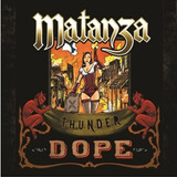 Cd Matanza - Thunder Dope (983349)