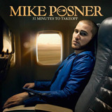 Cd Mike Posner - 31 Minutes To Takeoff (promocional)