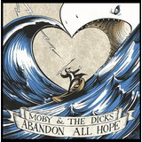 Cd Moby & The Dicks Abandon All Hope