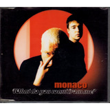 Cd Monaco   What Do You Want From Me?   Single Importado