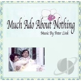 Cd Much Ado About Nothing Music By Peter Link   Usa 2cds