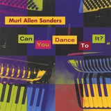 Cd Murl Allen Sanders Can You Dance To It? Importado
