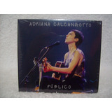 Cd Original Adriana Calcanhotto  Público  Lacrado