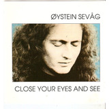 Cd Oystein Sevag   Close Your Eyes And See   Novo