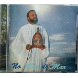 Cd Padre Antônio Maria - No Mar De Maria  ( Cd Raro )