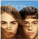Cd  Paper Towns - Music From The Motion Picture