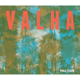 Cd Paula Tesser   Valha  produzido P  Dustan Gallas  Digipak