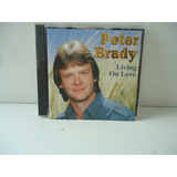 Cd Peter Brady Living On Love Importado Hungria