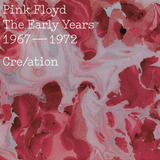 Cd Pink Floyd   The Early Years 1967  1972 Creation