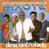 Cd Pixote - Descontrolado - Novo***