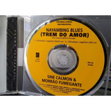Cd Promo Nayambing Blues - Trem Do Amor - Sine Calmon Morrão