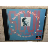 Cd Robert Parker   Barefootin  93  Black & Soul Music   Raro