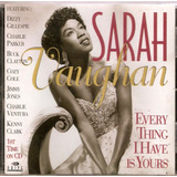 Cd Sarah Vaughan - Every Thing I Have Is Yours - Novo***