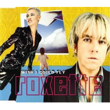 Cd Single  Roxette   Wish I Could Fly  2 X
