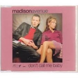 Cd Single Madison Avenue don t Call Me Baby 3 Versões