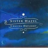 Cd Sister Hazel Chasing Daylight