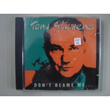 Cd Tony Stevens   Don t Blame Me   i Just Play Bass