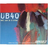 Cd Ub40   Tell Me Is It True