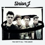 Cd Union J You Got It All: The Album