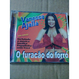 Cd Vanessa Ajalla O Furacão Do Forró Ao Vivo