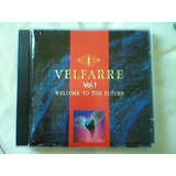 Cd Velfarre Vol 1 welcome To The Future made In Japan cd Rar