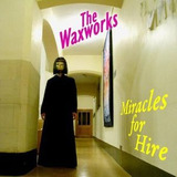 Cd Waxworks Miracles For Hire Importado