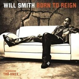 Cd Will Smith Born To Reign