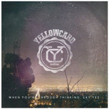 Cd Yellowcard When You re Through Thinking Say Yes