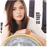 Cd Yui How Crazy Your Love  Importado