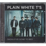 Cd promo Single plain White T s should ve Gone To Bed