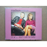 Cd single madison Avenue don t Call Me Baby 3 Versões import