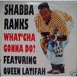 Cd single shabba Ranks what cha Gonna Do? feat queen Latifah