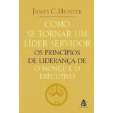 Como Se Tornar Um L�der Servidor   James C  Hunter