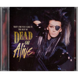 Dead Or Alive That s The Way I Like It The Best Of Cd