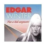 Edgar Winter   Not A Kid Anymore  Importado   Novo   Cd