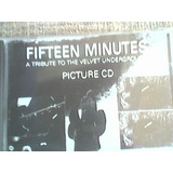 Fifteen Minutes A Tribute To The Velvet Underground Picture