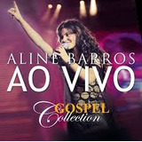 Gospel Collection Ao Vivo   Aline Barros   Cd Mk Music