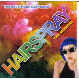 Hairspray The Musical  The Baltimore Cast Band