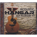 Hangar   Cd Acoustic But Plugged In    Lacrado