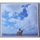Jack Johnson   From Here To Now To You Cd Imp Aus Fr Grátis