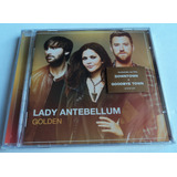 Lady Antebellum   Cd   Golden    Novo   Lacrado
