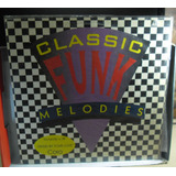 Lp Classic Funk Melodies Raro   Frestylers  Melody Eletronic
