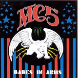 Mc5 Babes In Arms Cd