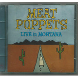 Meat Puppets - Live In Montana - Cd Usado + 2.000 Cd's