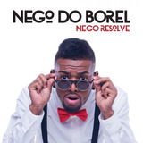 Nego Do Borel   Nego Resolve Cd