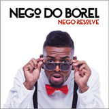 Nego Do Borel   Nego Resolve