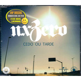 Nx Zero Cd Single Cedo Ou Tarde   Novo Lacrado Raro